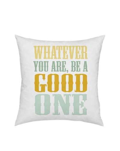 Artehouse Be A Good One Pillow