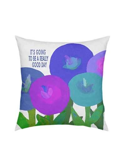 Artehouse It's Going To Be A Really Good Day Flowers Pillow