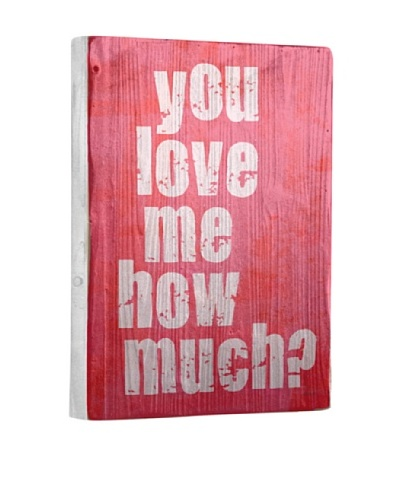 Lisa Weedn You Love Me How Much? Reclaimed Finished Wood Portrait