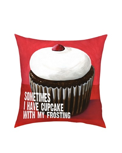 Artehouse Sometime I Have A Cupcake Pillow