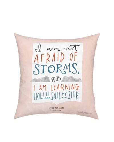 ArteHouse I Am Not Afraid Of Storms Pillow