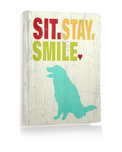 Ursula Dodge Sit Stay Smile Reclaimed Wood Sign