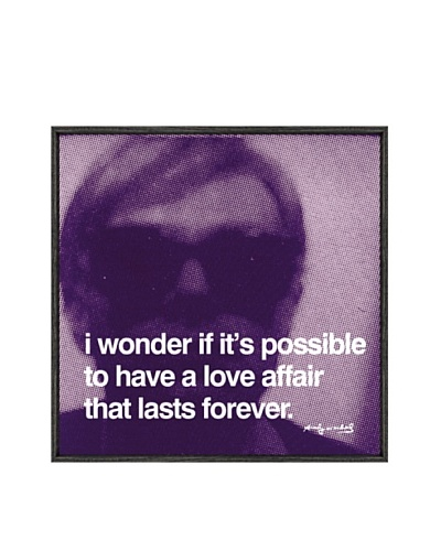 Andy Warhol I Wonder If It's Possible To Have A Love Affair That Lasts Forever Framed Print by Andy ...