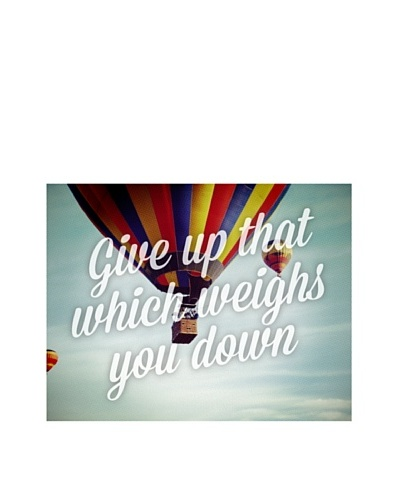 "New Era Art Give Up Which Weighs You Down Wall Decal, 18"" x 14""As You See"