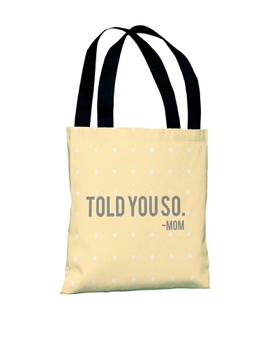 One Bella Casa Told You So Tote