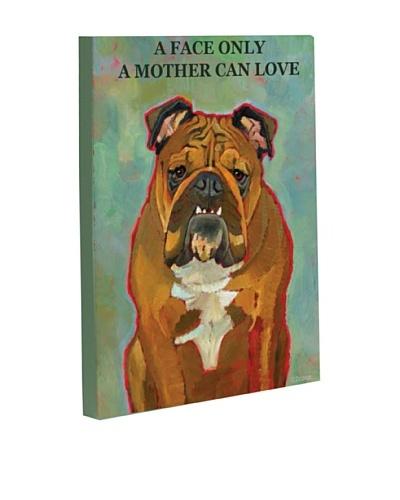 "One Bella Casa ""A Face Only A Mother Can Love"" Giclée Canvas Wall Décor"