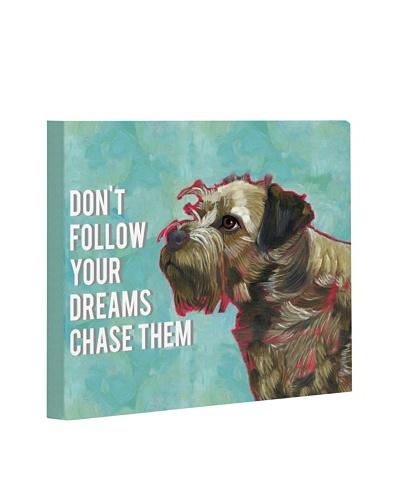 One Bella Casa Don't Follow Dreams Giclée Canvas Wall Décor