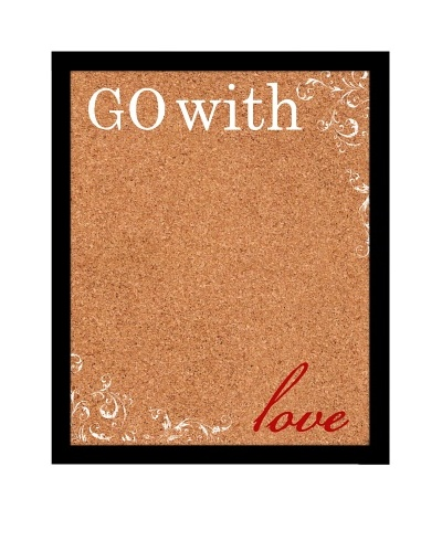 """Go with Love"" Corkboard"