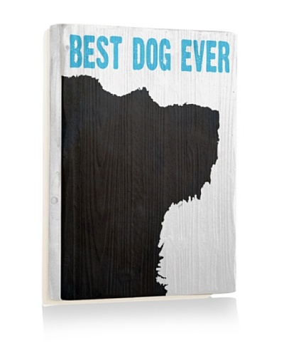 Ursula Dodge Best Dog Ever Reclaimed Wood Sign
