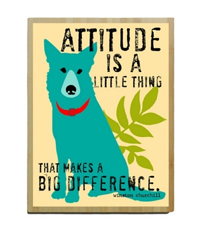 Ursula Dodge Attitude Is A Little Thing Bamboo Wood Sign